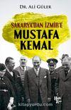 Sakarya'dan İzmir'e Mustafa Kemal
