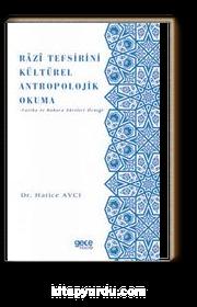 Razi Tefsirini Kültürel Antropolojik Okuma & Fatiha ve Bakara Sureleri Örneği