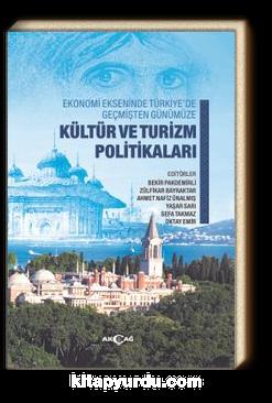 Ekonomi Ekseninde Türkiye'de Geçmişten Günümüze Kültür ve Turizm Politikaları