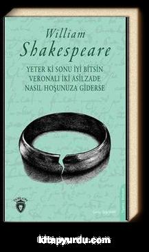 Yeter Ki Sonu İyi Bitsin - Veronalı İki Asilzade - Nasıl Hoşunuza Giderse