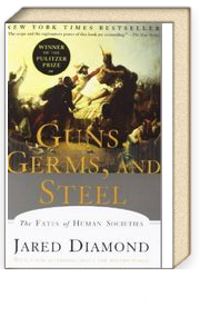 Guns, Germs, and Steel & The Fates of Human Societies