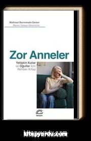 Zor Anneler & Yetişkin Kızlar ve Oğullar için Rehber Kitap