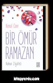 Bir Ömür Ramazan & Ruhun Ziyafeti