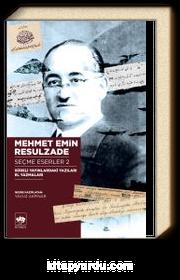 Mehmet Emin Resulzade Seçme Eserleri 2 & Süreli Yayınlardaki Yazıları El Yazmaları