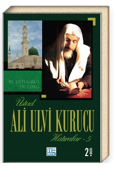 Üstad Ali Ulvi Kurucu Hatıralar 5