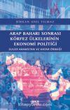 Arap Baharı Sonrası Körfez Ülkelerinin Ekonomi Politiği