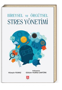 Bireysel ve Örgütsel Stres Yönetimi
