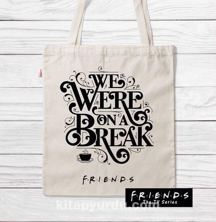 Askılı Bez Çanta - Friends - Break (BK-FR197) Lisanslı Ürün