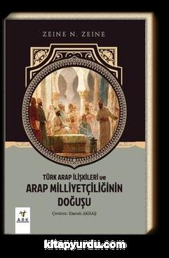 Türk Arap İlişkileri ve Arap Milliyetçiliğinin Doğuşu