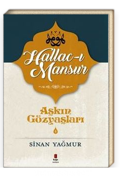 Aşkın Gözyaşları 4 / Hallac-ı Mansur