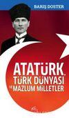 Atatürk, Türk Dünyası ve Mazlum Milletler