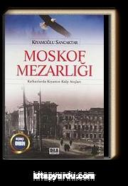 Moskof Mezarlığı & Kafkaslarda Kıyamın Kalp Atışları