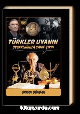 Türkler Uyanın & Uygarlığınıza Sahip Çıkın