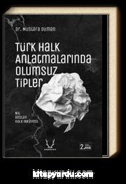Türk Halk Anlatmalarında Olumsuz Tipler & Mit, Destan, Halk Hikayesi