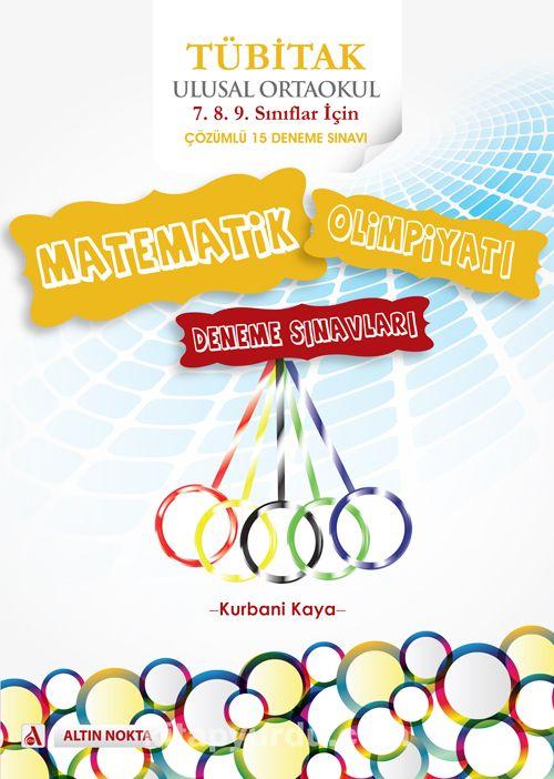 TÜBİTAK Ulusal Ortaokul Matematik Olimpiyatı Deneme Sınavları - Kurbani Kaya pdf epub