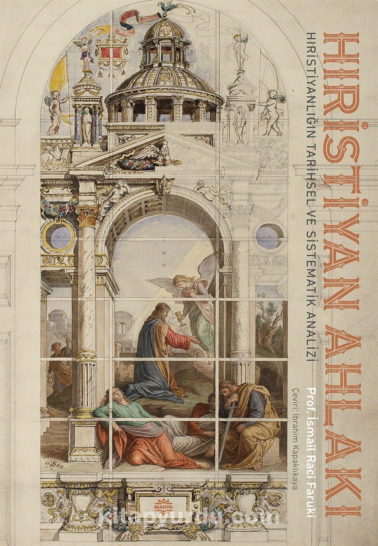 Hıristiyan Ahlakı & Hıristıyanlığın Tarihsel ve Sistematik Analizi
