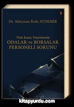 Türk Kamu Yönetiminde Odalar ve Borsalar Personeli Sorunu