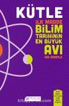Kütle & İlk Madde Bilim Tarihinin En Büyük Avı