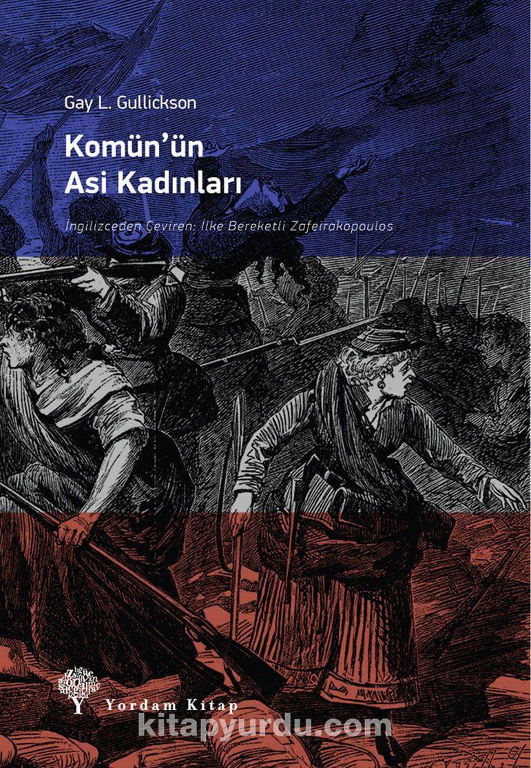 Komün'ün Asi Kadınları - Gay L. Gulickson pdf epub