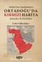 Hilafet'ten Cumhuriyet'e Ortadoğu'da Kırmızı Harita