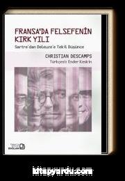 Fransa'da Felsefenin Kırk Yılı & Sartre'den Deleuze'e Tekil Düşünce