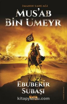 İmanın Sancağı Mus'ab bin Umeyr