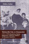 Türkiye'de Göç ve Göçmenler & (1914-1960) Karadeniz, Batum, Bulgaristan, Türkistan Türkleri ile Romanya Yahudileri