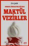 Osmanlı İmparatorluğunda  Maktül Vezirler