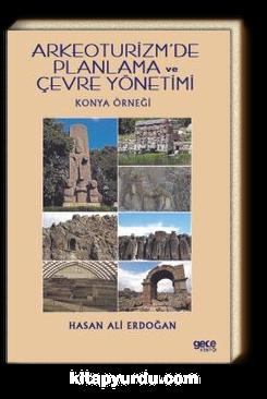 Arkeoturizm'de Planlama ve Çevre Yönetimi & Konya Örneği