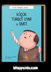 Küçük Turgut Uyar ve Saati / Çocuk Edebiyatı Dizisi 1