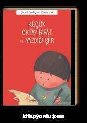Küçük Oktay Rifat ve Yazdığı Şiir / Çocuk Edebiyatı Dizisi 6