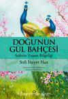 Doğu'nun Gül Bahçesi & Sufinin Yaşam Bilgeliği