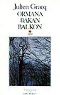 Ormana Bakan Balkon - Julien Gracq pdf epub