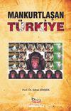 Mankurtlaşan Türkiye