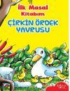 İlk Masal Kitabım / Çirkin Ördek Yavrusu