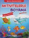Aktivitelerle Boyama Kitabım - Deniz Canlıları