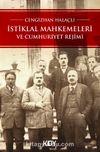 İstiklal Mahkemeleri ve Cumhuriyet Rejimi