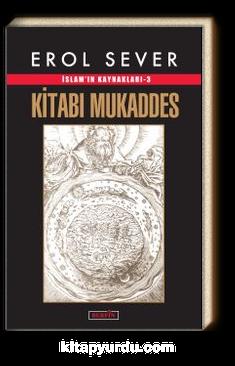 Kitabı Mukaddes / İslam'ın Kaynakları 3