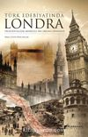 Türk Edebiyatında Londra & Oksidentalizm Merkezli Bir Okuma Denemesi