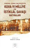 General Kemal Balıkesir'in Kuva-yı Milliye ve İstiklal Savaşı Hatıraları