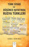 Türk Siyasi ve Düşünce Hayatında Rusya Türkleri (1945-1960)