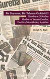 Bir Kıyımın, Bir Talanın Öyküsü 2 & Hurdaya (S)Atılan Matbu ve Yazma Eserler, Evrak-ı Mertûkeler, Arşivler - II