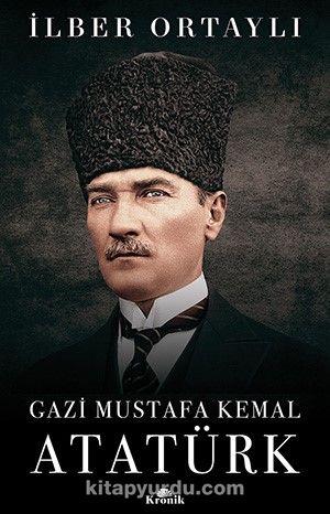 Gazi Mustafa Kemal Atatürk PDF Kitap İndir