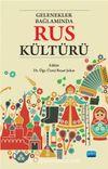 Gelenekler Bağlamında Rus Kültürü