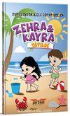 Zehra ve Kayra / Tatilde