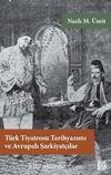 Türk Tiyatrosu Tarihyazımı ve Avrupalı Şarkiyatçılar