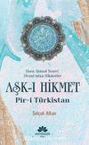 Hoca Ahmed Yesevi Divanı'ndan Hikmetler Aşk-ı Hikmet Pir-i Türkistan