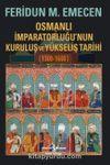 Osmanlı İmparatorluğu'nun Kuruluş ve Yükseliş Tarihi (1300-1600)