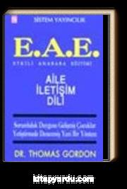 E.A.E. Etkili Anababa Eğitiminde Aile İletişim Dili