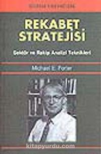 Rekabet Stratejisi / Sektör ve Rakip Analizi Teknikleri - Michael E. Porter pdf epub